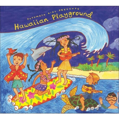 Putumayo Kids Presents: Hawaiian Playground