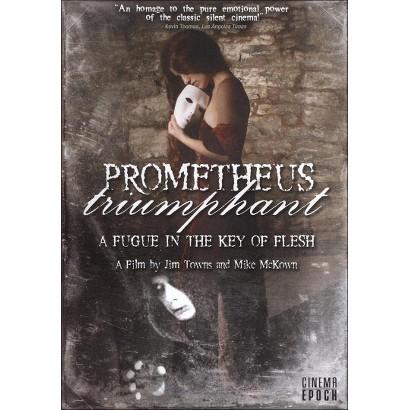 Prometheus Triumphant: A Fugue in the Key of Flesh (Widescreen)