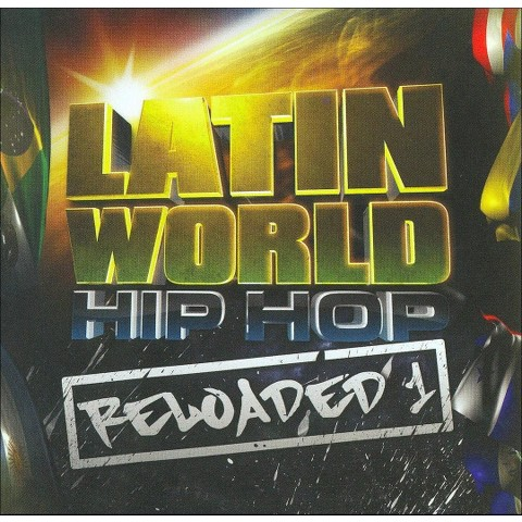 Latin World Hip Hop: Reloaded, Vol. 1