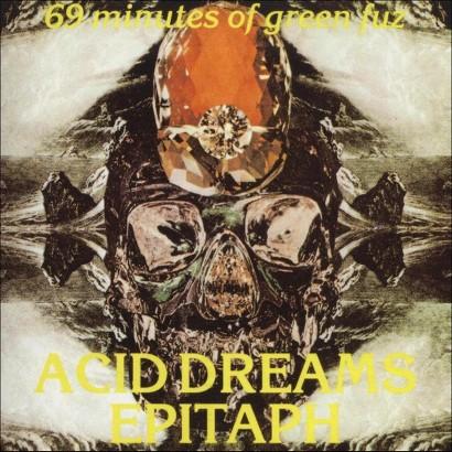 Acid Dreams: Epitaph
