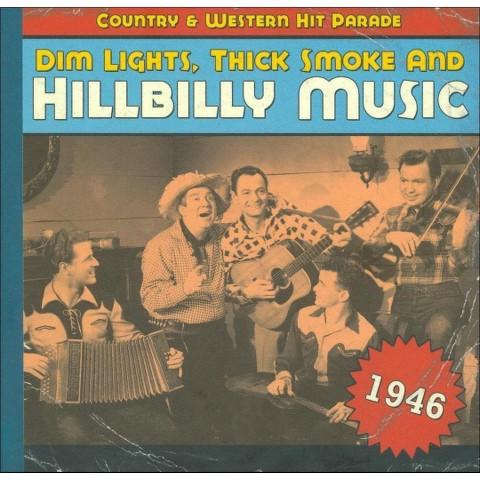 Dim Lights, Thick Smoke and Hillbilly Music: 1946