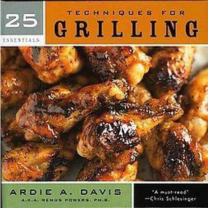 25 Essentials Techniques for Grilling (Hardcover)