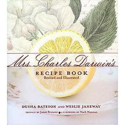Mrs. Charles Darwin's Recipe Book (Illustrated) (Hardcover)