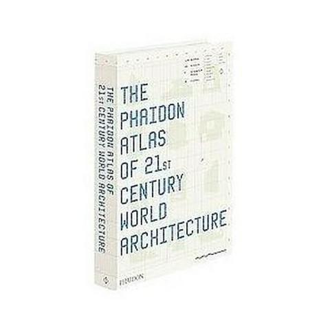 The Phaidon Atlas of 21st Century World Architecture (Illustrated) (Hardcover)