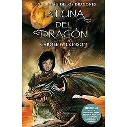 La luna del dragon/ The Dragon's Moon (Translation) (Hardcover)