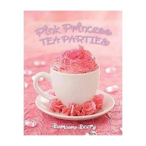 Pink Princess Tea Parties (Hardcover)