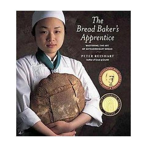 The Bread Baker's Apprentice (Hardcover)