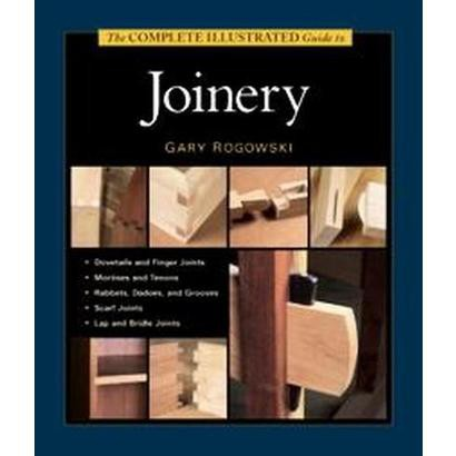 The Complete Illustrated Guide to Joinery (Hardcover)