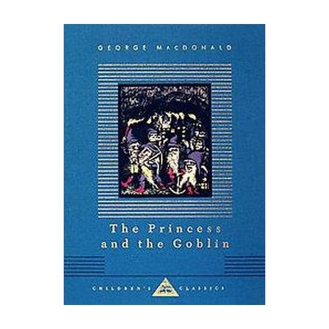 The Princess and the Goblin ( Everyman's Library Children's Classics) (Reprint) (Hardcover)