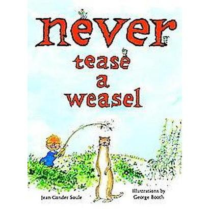 Never Tease a Weasel (Hardcover)