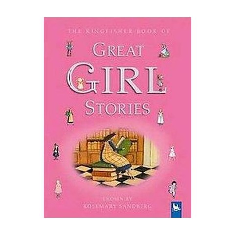 Kingfisher Book of Great Girl Stories