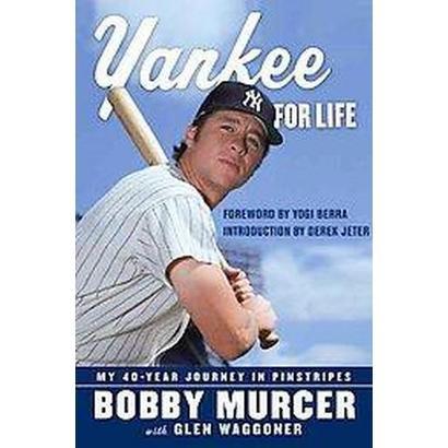 Yankee for Life (Reprint) (Paperback)