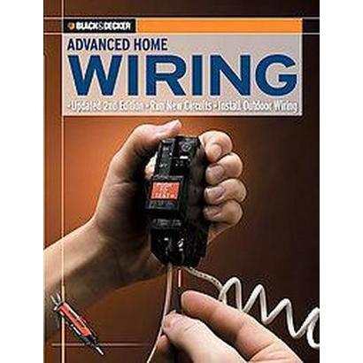Black & Decker Advanced Home Wiring (Original) (Paperback)