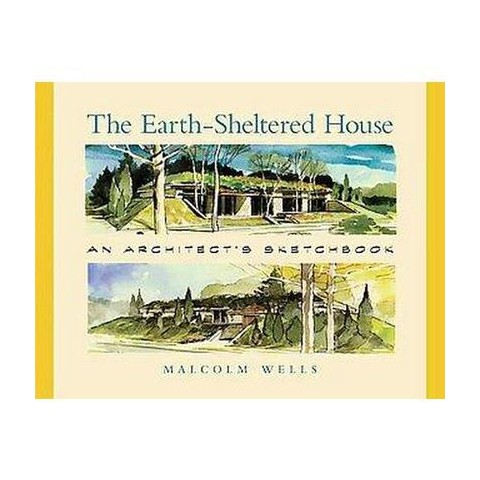 The Earth-Sheltered House (Revised) (Paperback)