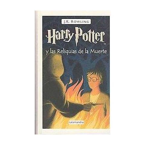 Harry Potter y las reliquias de la muerte/ Harry Potter and the Deathly Hollows (Paperback)