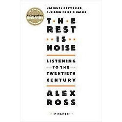 The Rest Is Noise (Reprint) (Paperback)