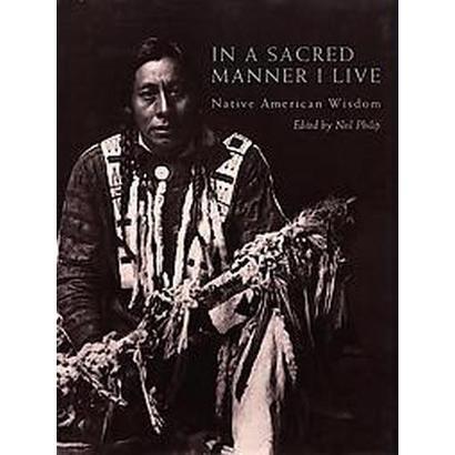 In a Sacred Manner I Live (Reprint) (Paperback)