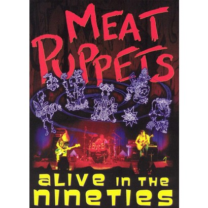 Meat Puppets: Alive in the Nineties