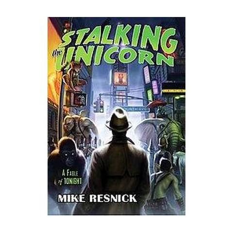 Stalking the Unicorn (Paperback)