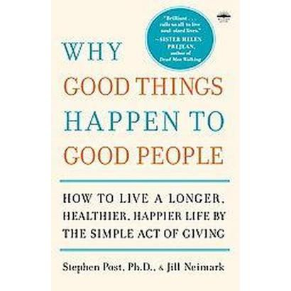 Why Good Things Happen to Good People (Reprint) (Paperback)