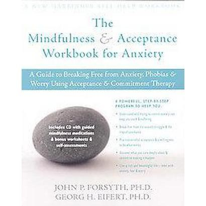 The Mindfulness and Accceptance Workbook for Anxiety (Mixed media product)