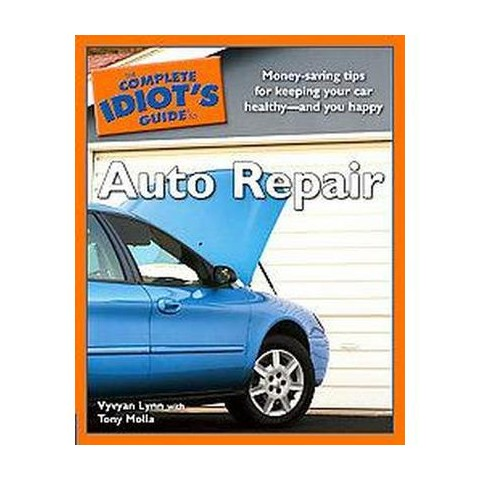 The Complete Idiot's Guide to Auto Repair (Illustrated) (Paperback)