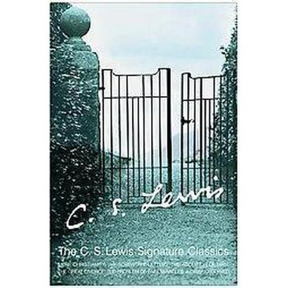 The Complete C. S. Lewis Signature Classics by C. S. Lewis (2007, Paperback)