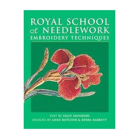 Royal School of Needlework Embroidery Techniques (New) (Paperback)
