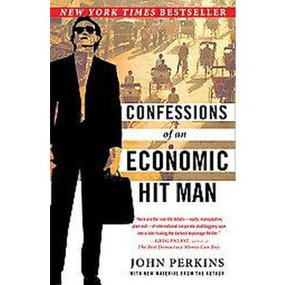 Confessions of an Economic Hit Man (Reprint) (Paperback)