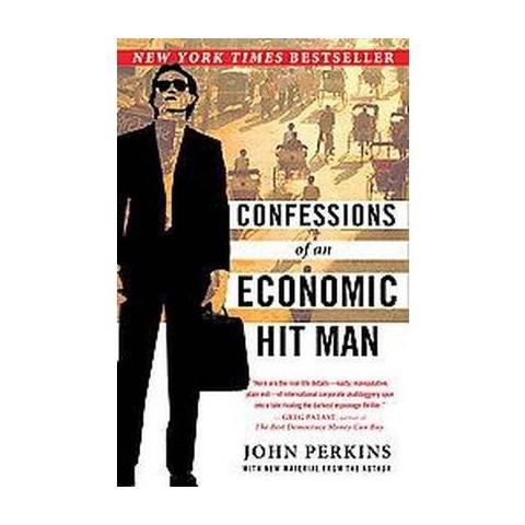 Confessions of an Economic Hit Man (Reprint) (Paperback)