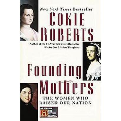 Founding Mothers (Reprint) (Paperback)