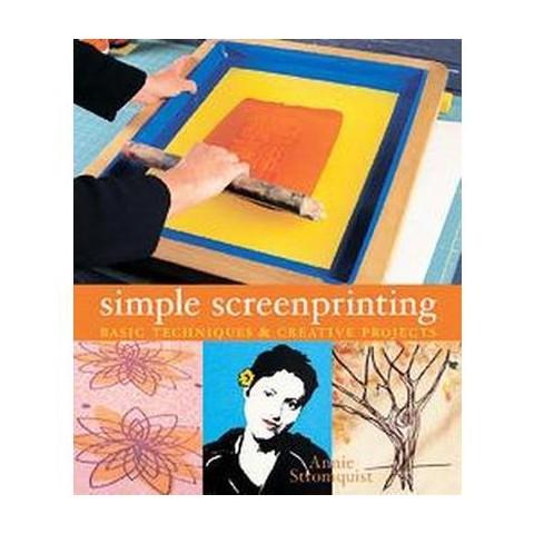 Simple Screenprinting (Paperback)