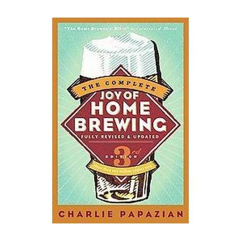 The Complete Joy of Home Brewing (Subsequent) (Paperback)
