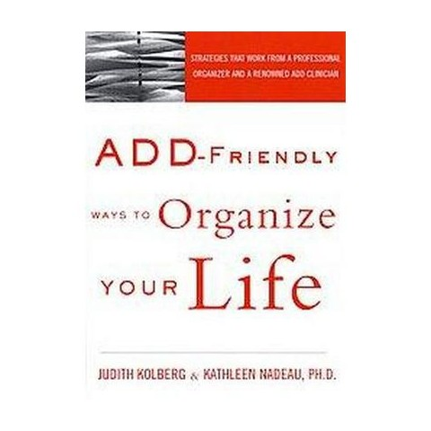 Add-Friendly Ways to Organize Your Life (Paperback)