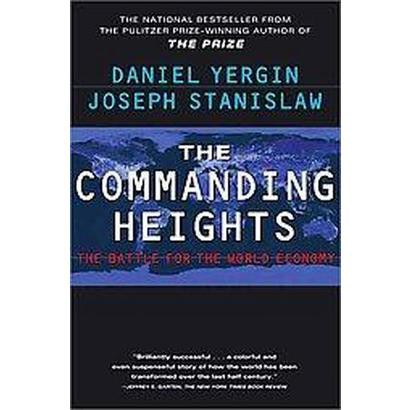 The Commanding Heights (Revised, Updated, Subsequent) (Paperback)