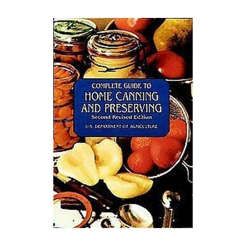 Complete Guide to Home Canning and Preserving (Revised) (Paperback)