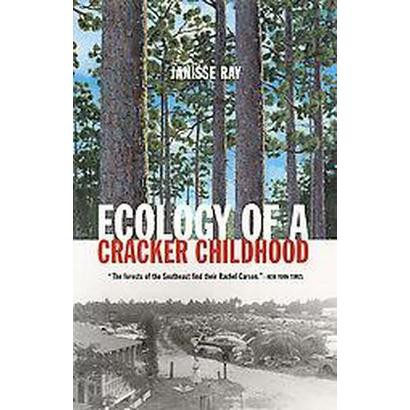 the upbringing of janisse rey in ecology of a cracker childhood