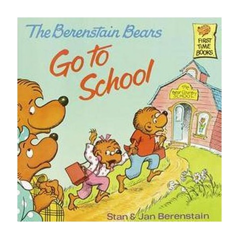The Berenstain Bears Go to School ( First Time Books) (Paperback) by Stan Berenstain