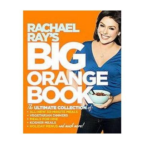 Rachael Ray's Big Orange Book (Paperback)