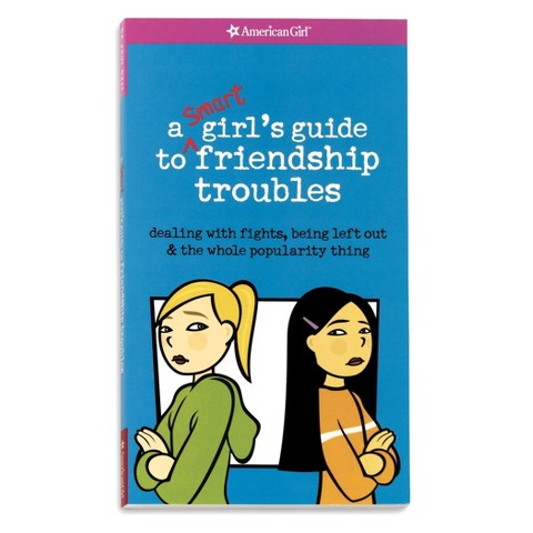 A Smart Girls Guide to Friendship Troubles