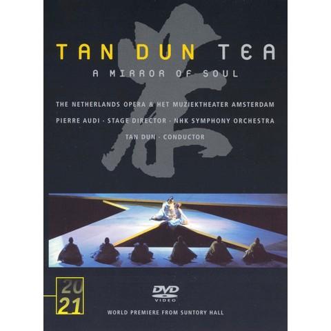 Tan Dun: Tea - A Mirror Of the Soul