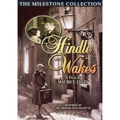 Hindle Wakes (S) (The Milestone Collection)