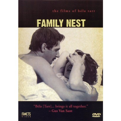 The Films of Bela Tarr: Family Nest (S) (The Films of Béla Tarr)