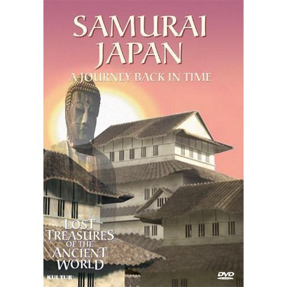 Lost Treasures of the Ancient World: Samurai Japan - A Journey Back in Time