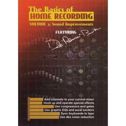 The Basics of Home Recording, Vol. 3: Sound Improvements