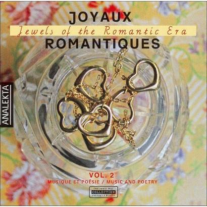 Joyaux Romantiques, Jewels of the Romantic Era, Vol. 2: Music & Poetry
