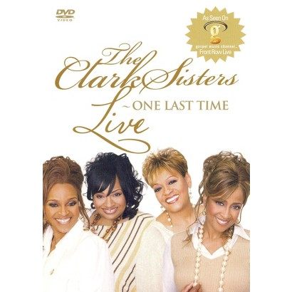 The Clark Sisters: Live One Last Time