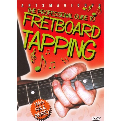 The Professional Guide to Fret Board Tapping