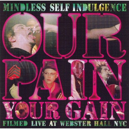 Mindless Self Indulgence: Our Pain Your Gain