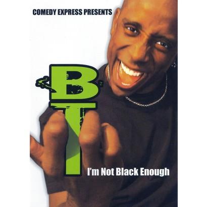 Comedy Express Presents: B.T. - I'm Not Black Enough